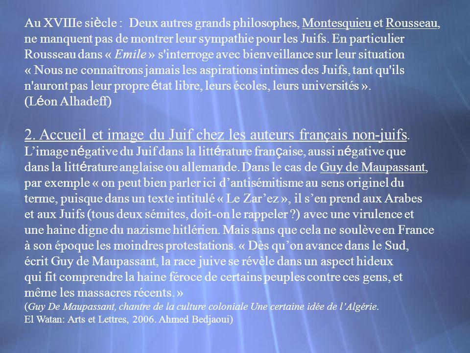 Au XVIIIe si è cle : Deux autres grands philosophes, Montesquieu et Rousseau, ne manquent pas de montrer leur sympathie pour les Juifs. En particulier