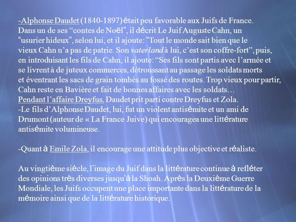 -Alphonse Daudet (1840-1897) é tait peu favorable aux Juifs de France. Dans un de ses contes de No ë l, il d é crit Le Juif Auguste Cahn, un usurier h