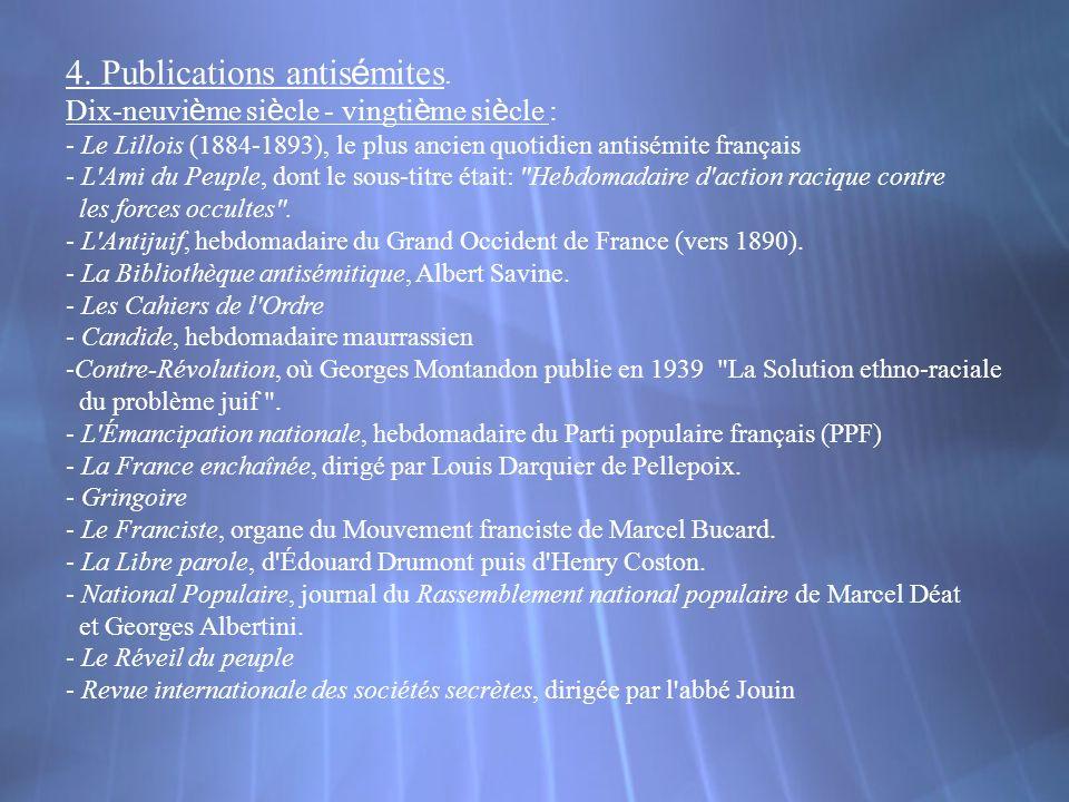 4. Publications antis é mites. Dix-neuvi è me si è cle - vingti è me si è cle : - Le Lillois (1884-1893), le plus ancien quotidien antisémite français