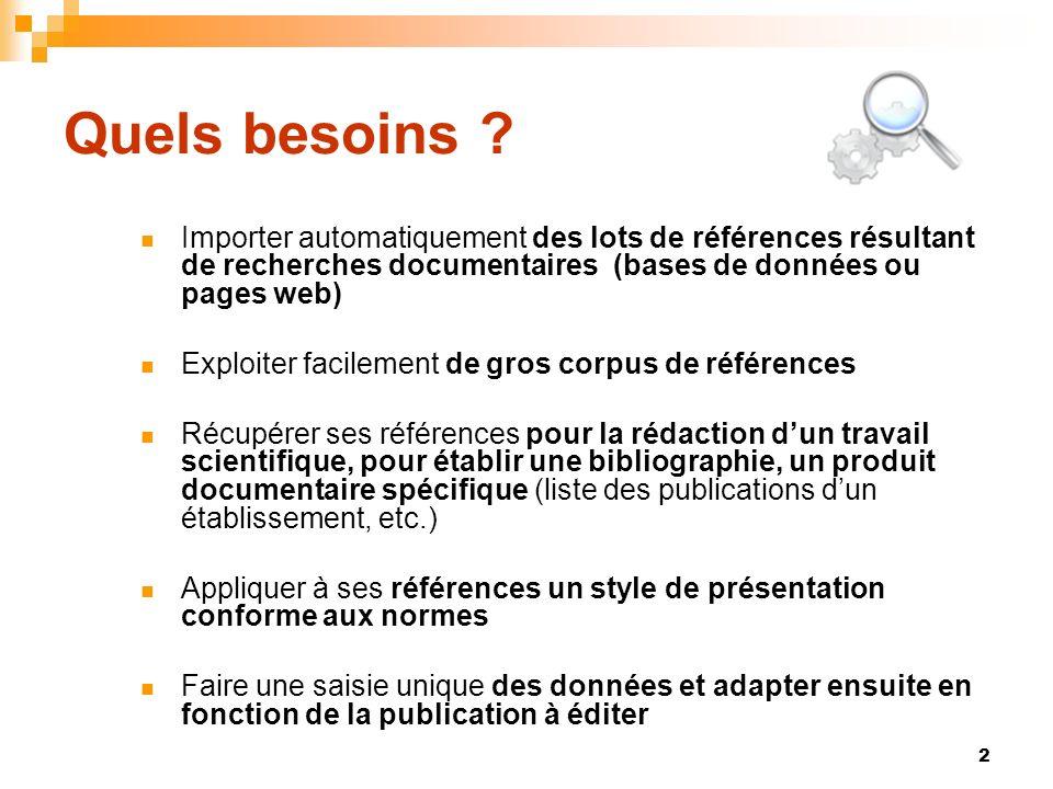 2 Quels besoins ? Importer automatiquement des lots de références résultant de recherches documentaires (bases de données ou pages web) Exploiter faci