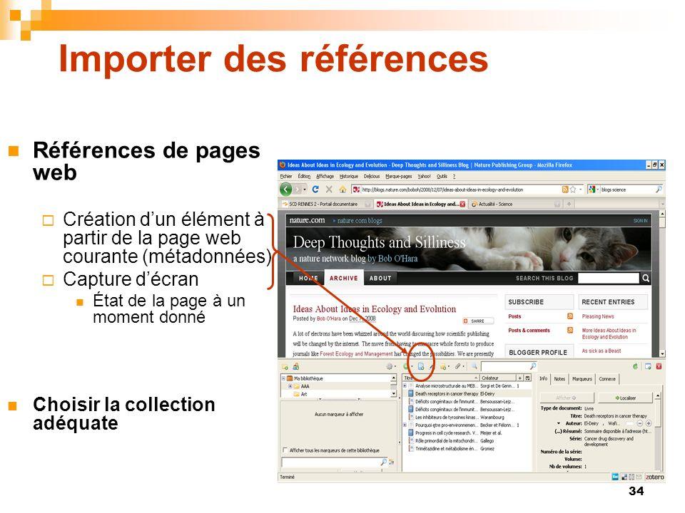 34 Importer des références Références de pages web Création dun élément à partir de la page web courante (métadonnées) Capture décran État de la page
