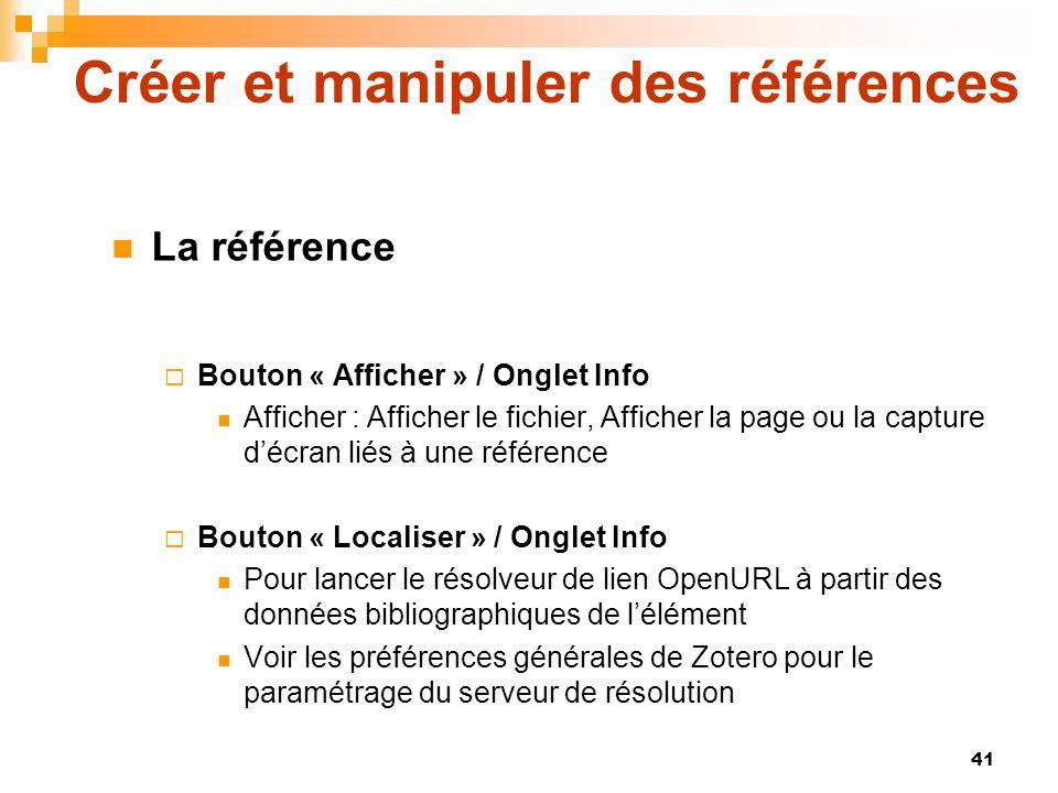 41 Créer et manipuler des références La référence Bouton « Afficher » / Onglet Info Afficher : Afficher le fichier, Afficher la page ou la capture déc