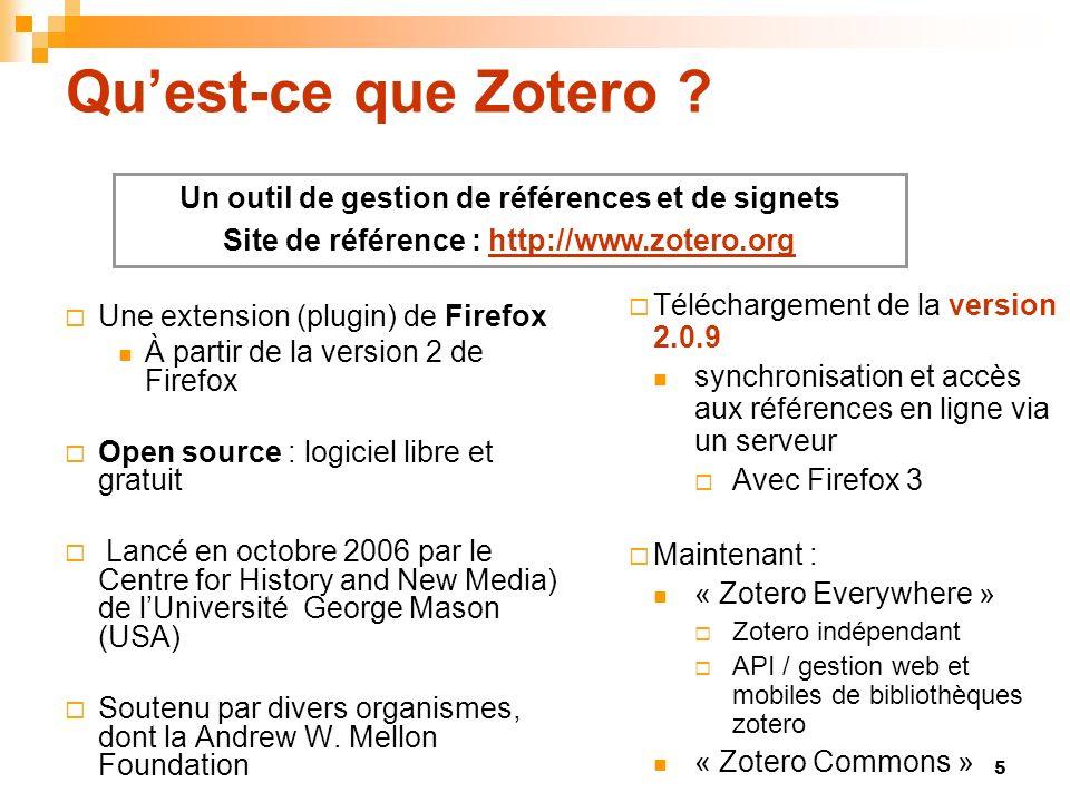 5 Quest-ce que Zotero ? Téléchargement de la version 2.0.9 synchronisation et accès aux références en ligne via un serveur Avec Firefox 3 Maintenant :