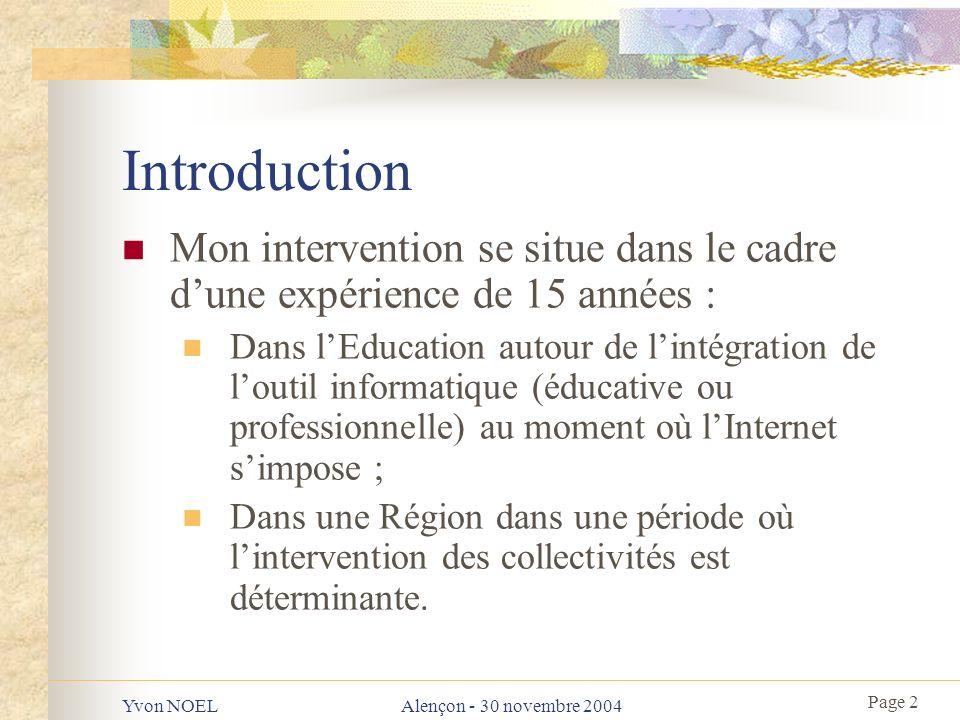 Page 3 Yvon NOELAlençon - 30 novembre 2004 Résumé Les TIC, promesses tenues ou non .