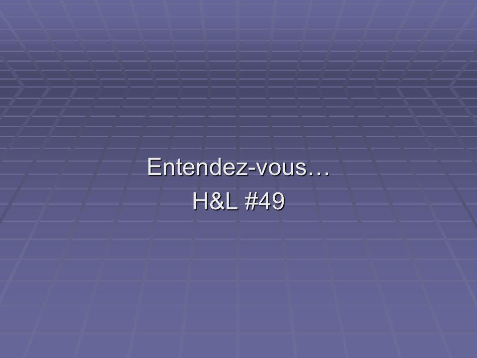 Entendez-vous… H&L #49