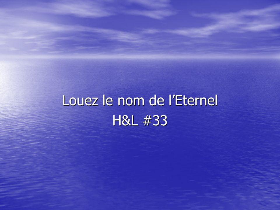 Louez le nom de lEternel H&L #33