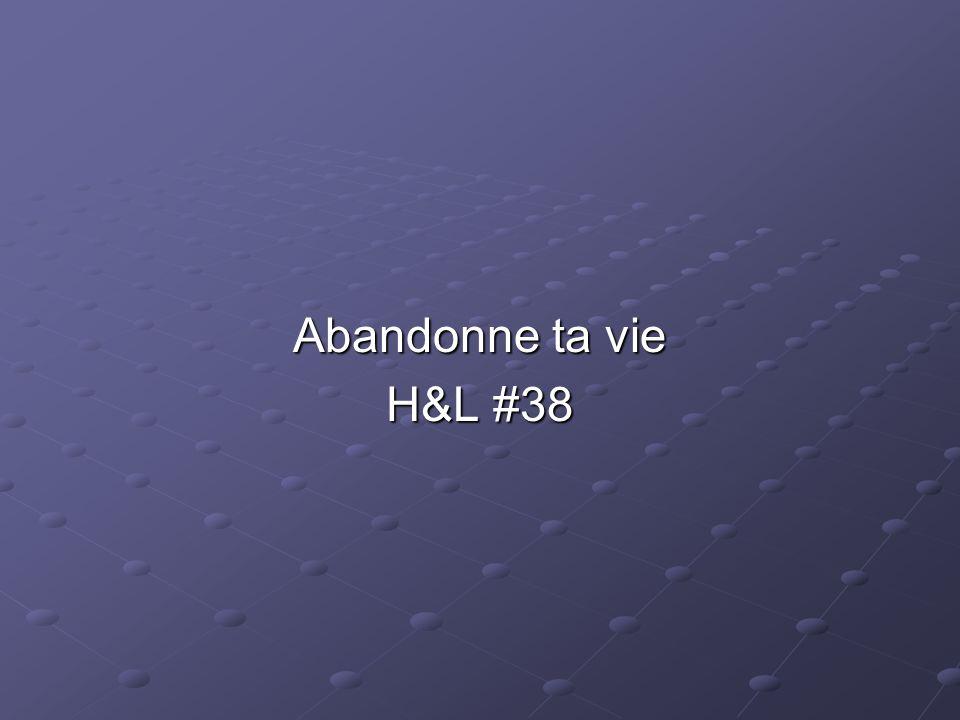 Abandonne ta vie H&L #38