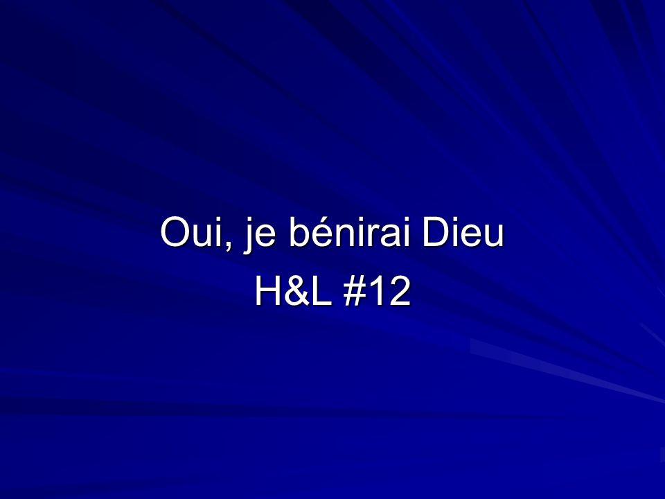 Oui, je bénirai Dieu H&L #12