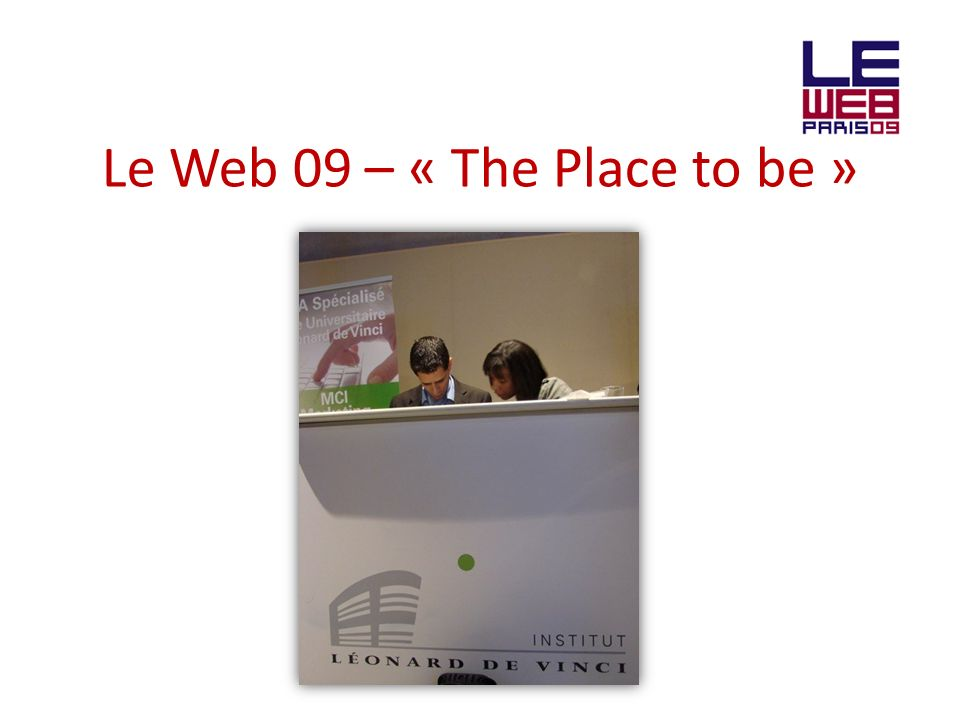 Le Web 09 – « The Place to be »