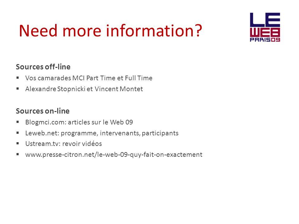 Need more information? Sources off-line Vos camarades MCI Part Time et Full Time Alexandre Stopnicki et Vincent Montet Sources on-line Blogmci.com: ar