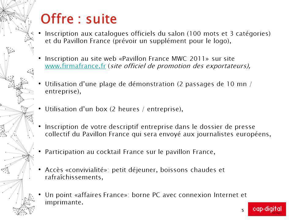 5 Offre : suite Inscription aux catalogues officiels du salon (100 mots et 3 catégories) et du Pavillon France (prévoir un supplément pour le logo), I