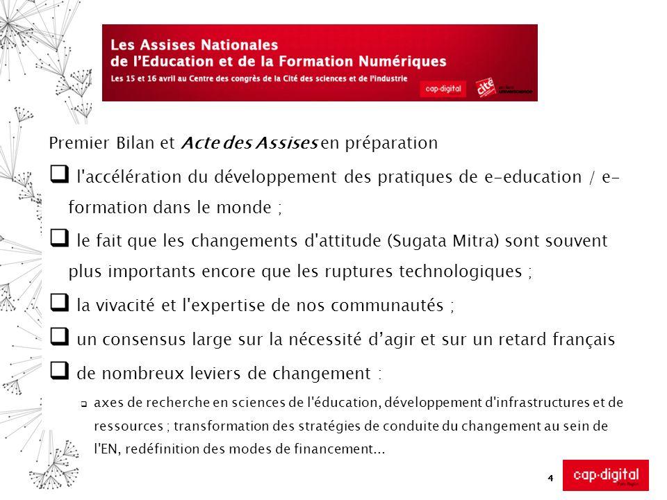 Premier Bilan et Acte des Assises en préparation l'accélération du développement des pratiques de e-education / e- formation dans le monde ; le fait q