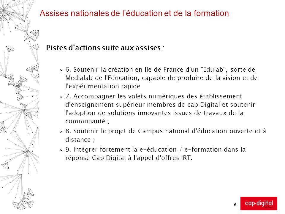 Assises nationales de léducation et de la formation Pistes d'actions suite aux assises : 6. Soutenir la création en Ile de France d'un