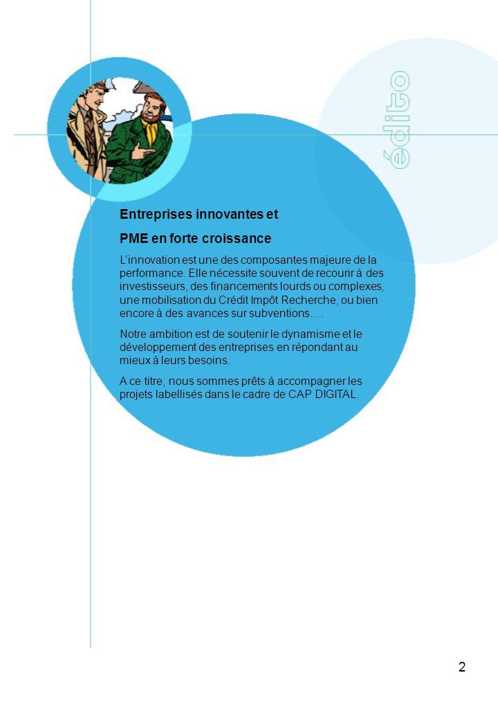 2 Entreprises innovantes et PME en forte croissance Linnovation est une des composantes majeure de la performance. Elle nécessite souvent de recourir