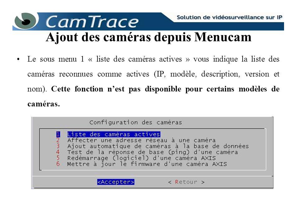 Le sous menu 1 « liste des caméras actives » vous indique la liste des caméras reconnues comme actives (IP, modèle, description, version et nom). Cett