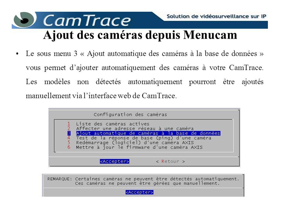 Le sous menu 3 « Ajout automatique des caméras à la base de données » vous permet dajouter automatiquement des caméras à votre CamTrace. Les modèles n