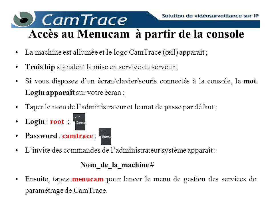 La machine est allumée et le logo CamTrace (œil) apparaît ; Trois bip signalent la mise en service du serveur ; Si vous disposez dun écran/clavier/sou