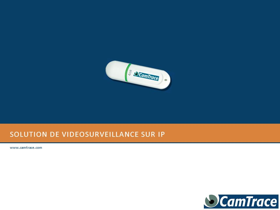 SOLUTION DE VIDEOSURVEILLANCE SUR IP Premier serveur de vidéosurveillance en réseau, CamTrace possède une architecture innovante qui permet disoler les caméras sur un réseau dédié, tout en offrant laccès aux images depuis nimporte quel poste de lentreprise.