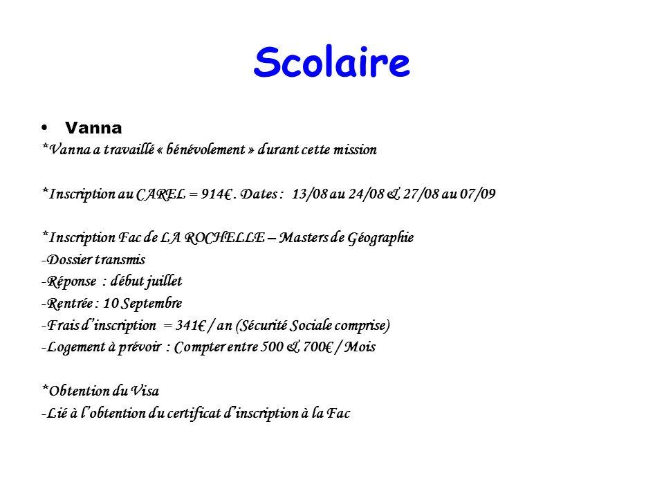 Scolaire Vanna *Vanna a travaillé « bénévolement » durant cette mission *Inscription au CAREL = 914. Dates : 13/08 au 24/08 & 27/08 au 07/09 *Inscript