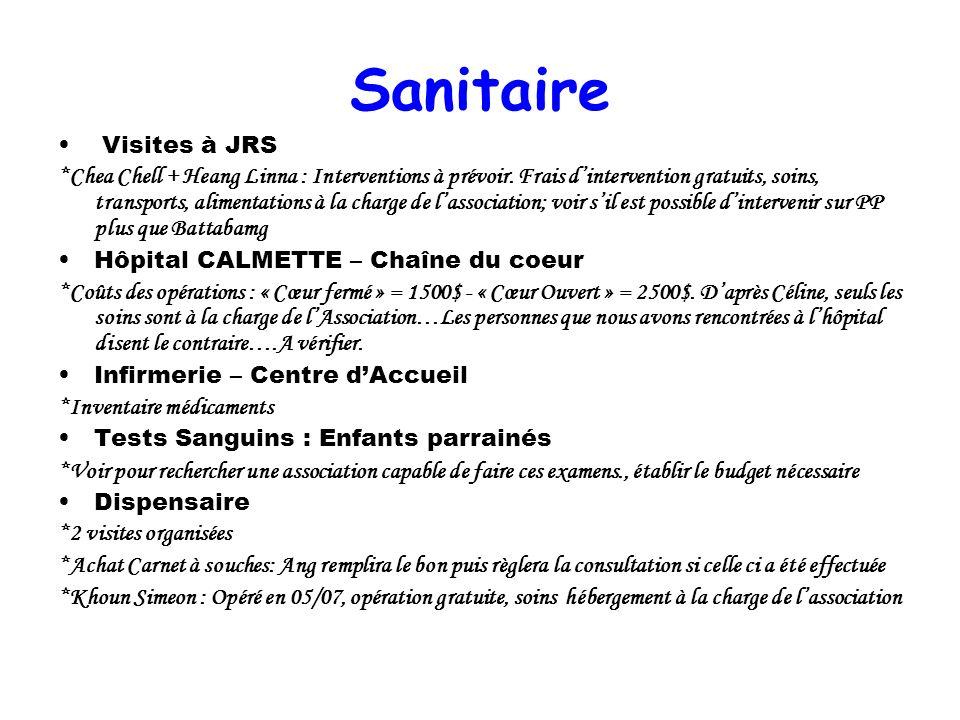 Sanitaire Visites à JRS *Chea Chell + Heang Linna : Interventions à prévoir. Frais dintervention gratuits, soins, transports, alimentations à la charg