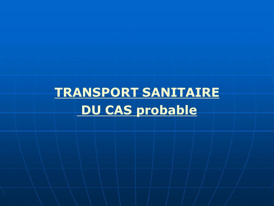 TRANSPORT SANITAIRE DU CAS probable