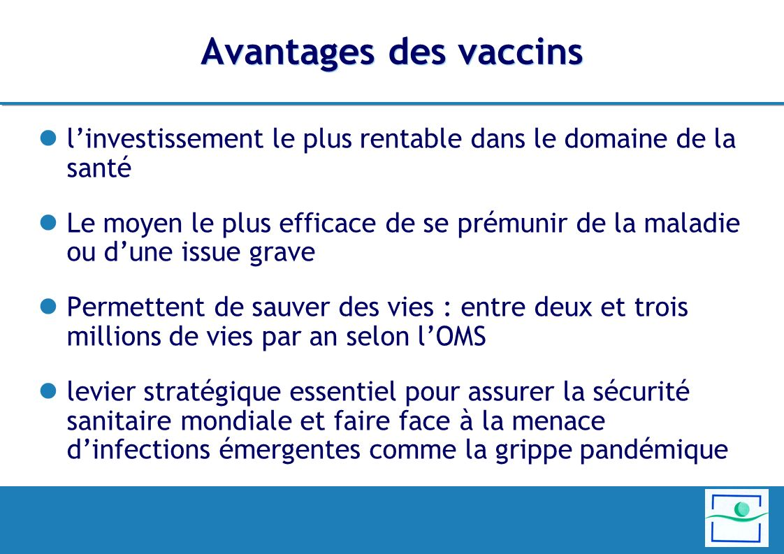 Avantages des vaccins linvestissement le plus rentable dans le domaine de la santé Le moyen le plus efficace de se prémunir de la maladie ou dune issu