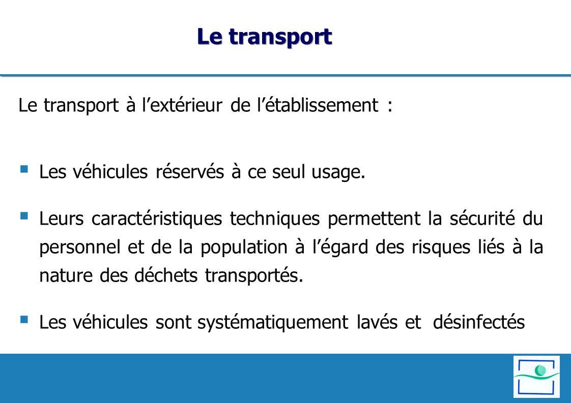 Le transport à lextérieur de létablissement : Les véhicules réservés à ce seul usage. Leurs caractéristiques techniques permettent la sécurité du pers