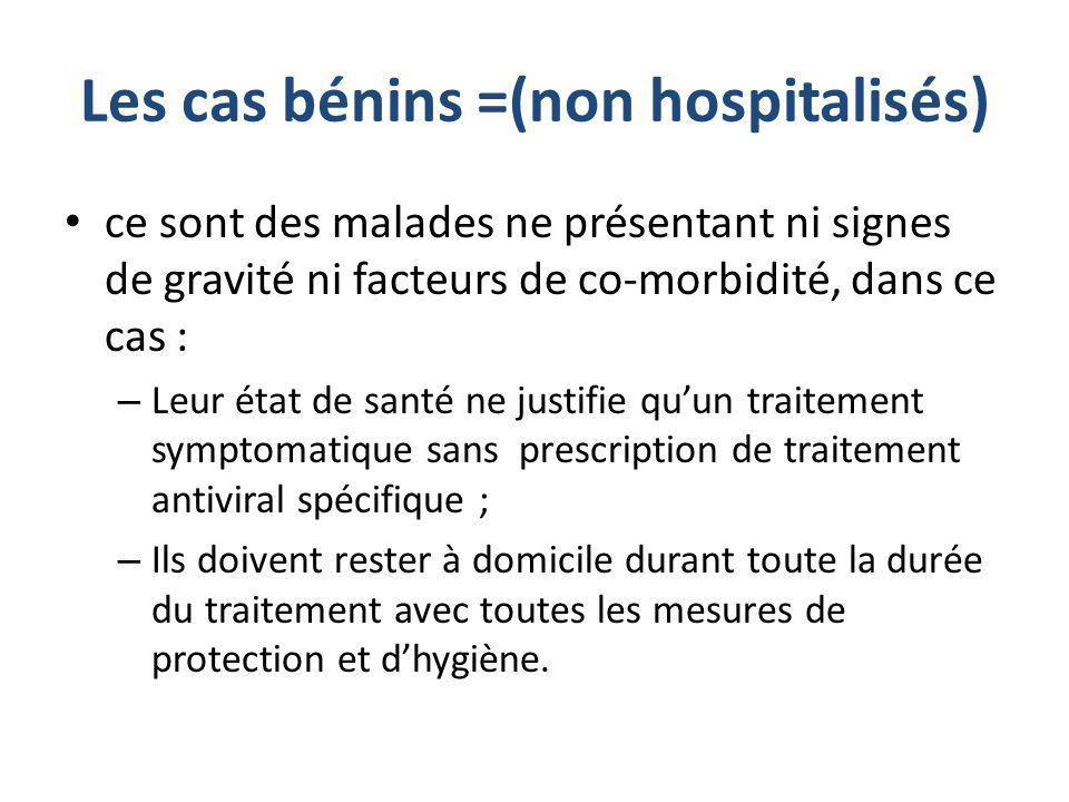 Les cas bénins =(non hospitalisés) ce sont des malades ne présentant ni signes de gravité ni facteurs de co-morbidité, dans ce cas : – Leur état de sa