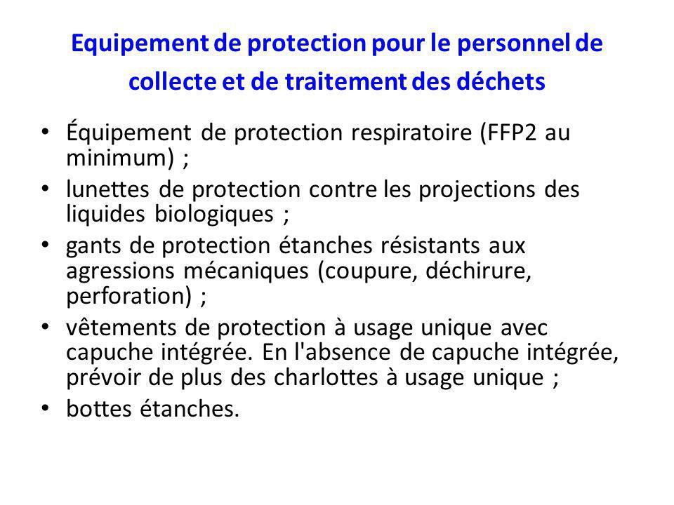 Equipement de protection pour le personnel de collecte et de traitement des déchets Équipement de protection respiratoire (FFP2 au minimum) ; lunettes