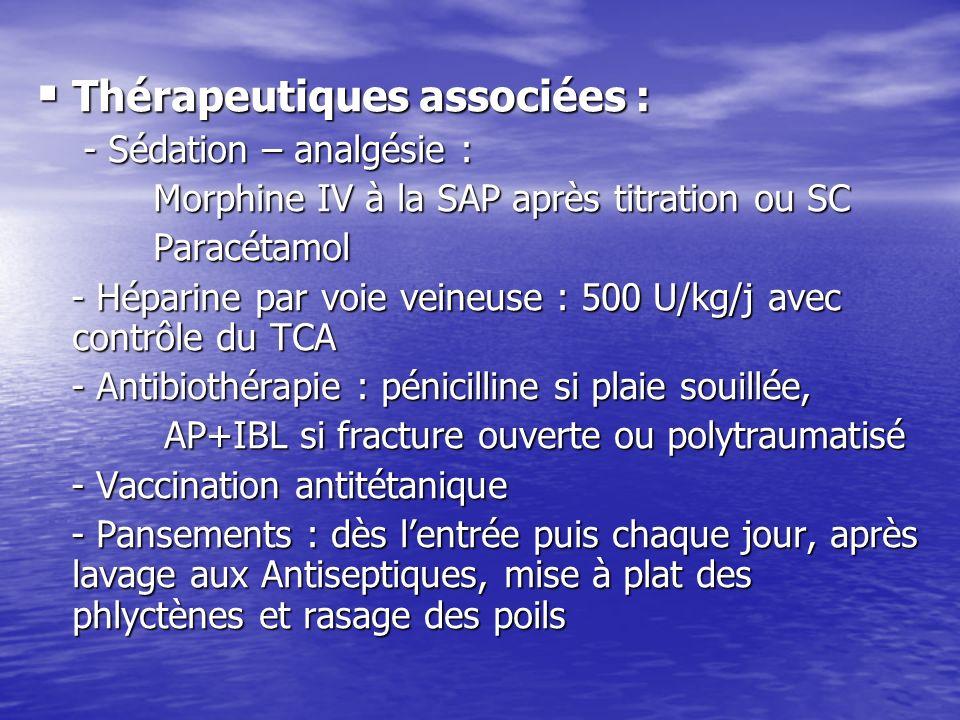 Thérapeutiques associées : Thérapeutiques associées : - Sédation – analgésie : - Sédation – analgésie : Morphine IV à la SAP après titration ou SC Mor