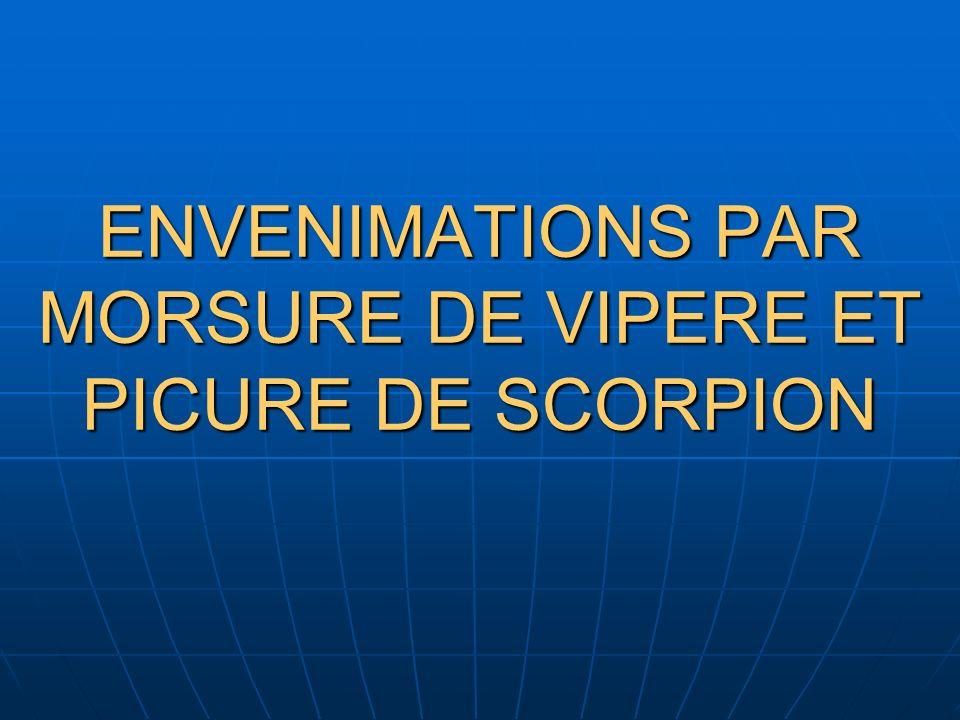 ENVENIMATIONS PAR MORSURE DE VIPERE ET PICURE DE SCORPION