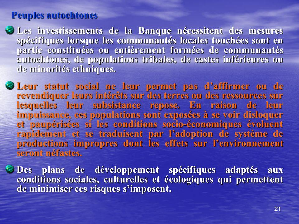 21 Peuples autochtones Les investissements de la Banque nécessitent des mesures spécifiques lorsque les communautés locales touchées sont en partie co