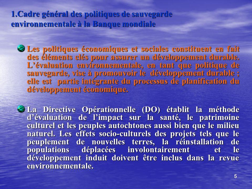 5 Les politiques économiques et sociales constituent en fait des éléments clés pour assurer un développement durable. Lévaluation environnementale, en