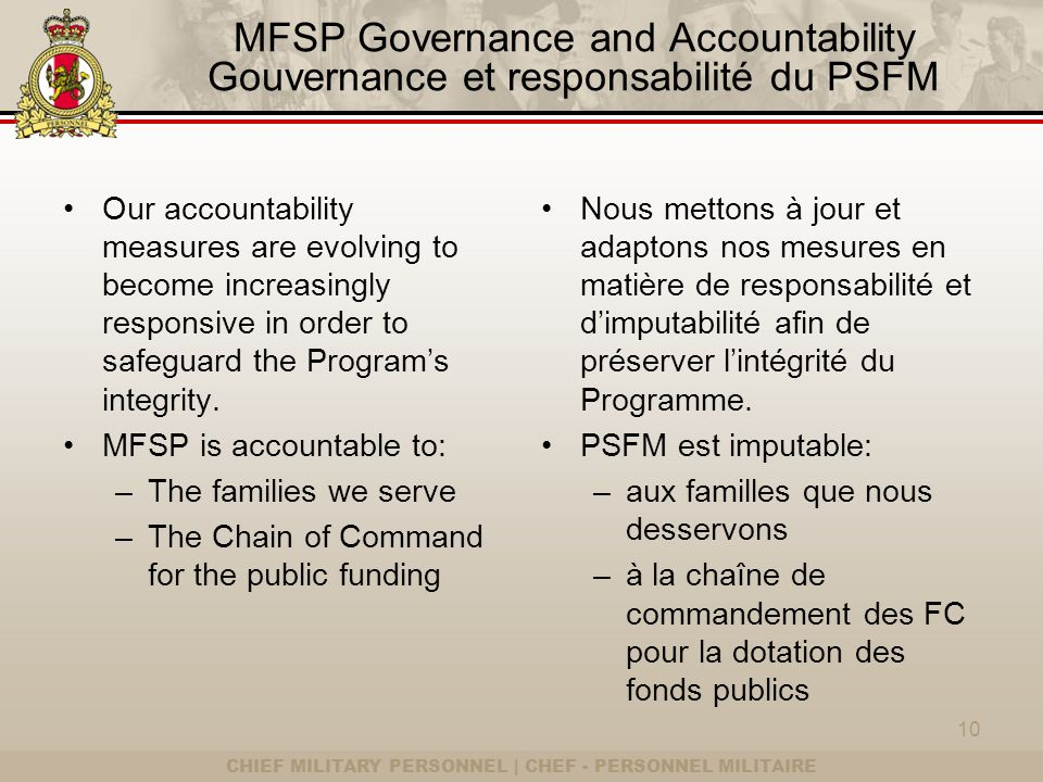 CHIEF MILITARY PERSONNEL | CHEF - PERSONNEL MILITAIRE MFSP Governance and Accountability Gouvernance et responsabilité du PSFM Our accountability meas