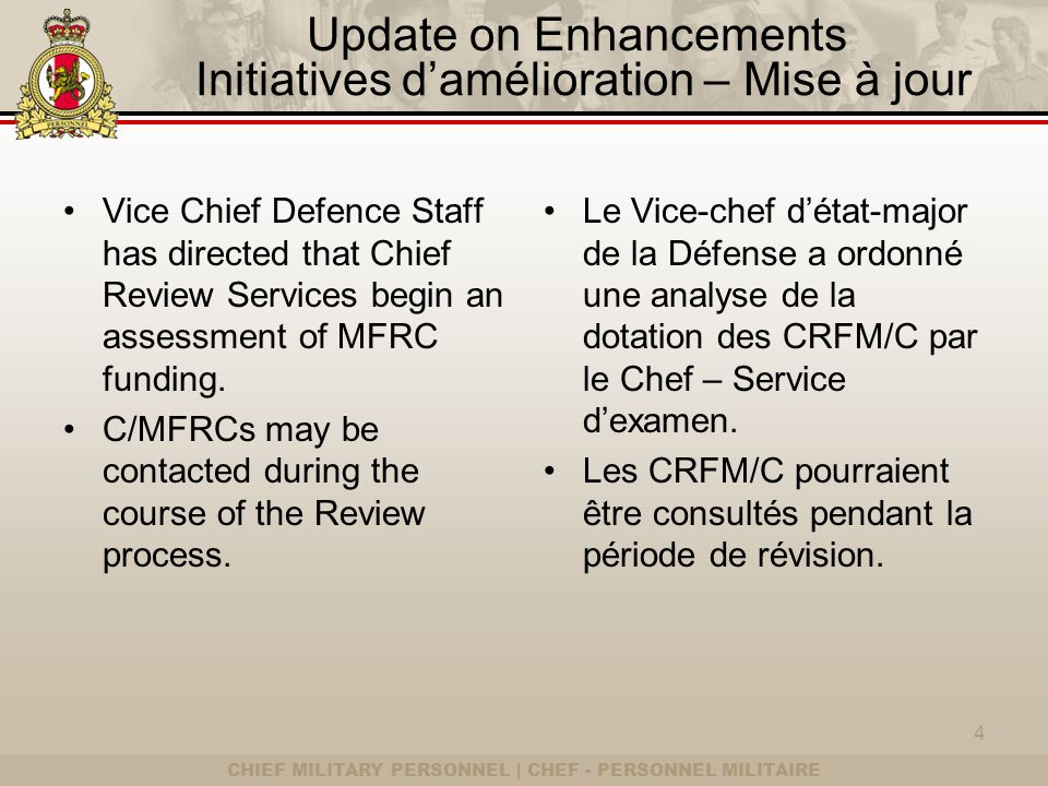 CHIEF MILITARY PERSONNEL | CHEF - PERSONNEL MILITAIRE Update on Enhancements Initiatives damélioration – Mise à jour Vice Chief Defence Staff has dire