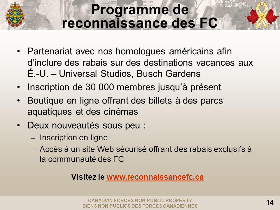 CANADIAN FORCES NON-PUBLIC PROPERTY BIENS NON PUBLICS DES FORCES CANADIENNES 14 Programme de reconnaissance des FC Partenariat avec nos homologues amé