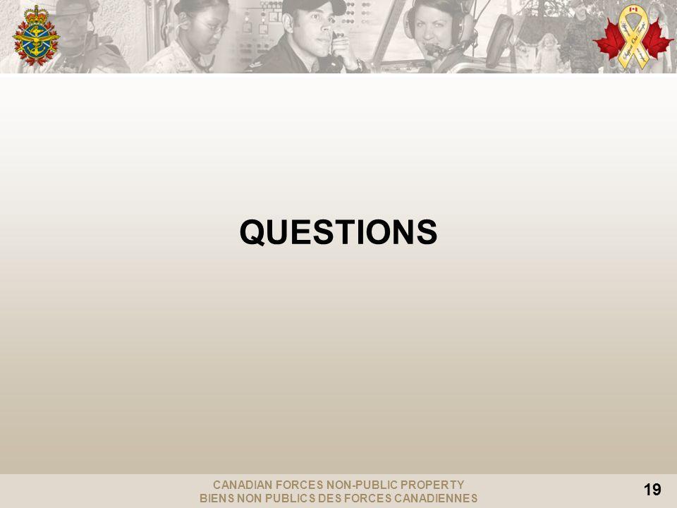 CANADIAN FORCES NON-PUBLIC PROPERTY BIENS NON PUBLICS DES FORCES CANADIENNES 19 QUESTIONS