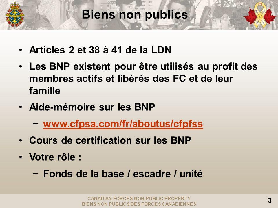 CANADIAN FORCES NON-PUBLIC PROPERTY BIENS NON PUBLICS DES FORCES CANADIENNES 3 Biens non publics Articles 2 et 38 à 41 de la LDN Les BNP existent pour