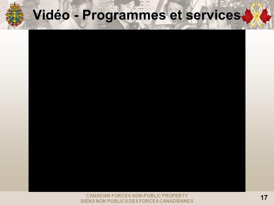 CANADIAN FORCES NON-PUBLIC PROPERTY BIENS NON PUBLICS DES FORCES CANADIENNES 17 Vidéo - Programmes et services