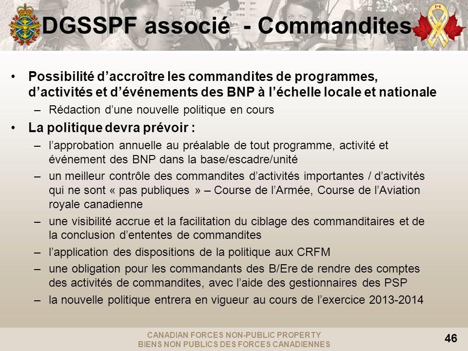 CANADIAN FORCES NON-PUBLIC PROPERTY BIENS NON PUBLICS DES FORCES CANADIENNES 46 DGSSPF associé - Commandites Possibilité daccroître les commandites de