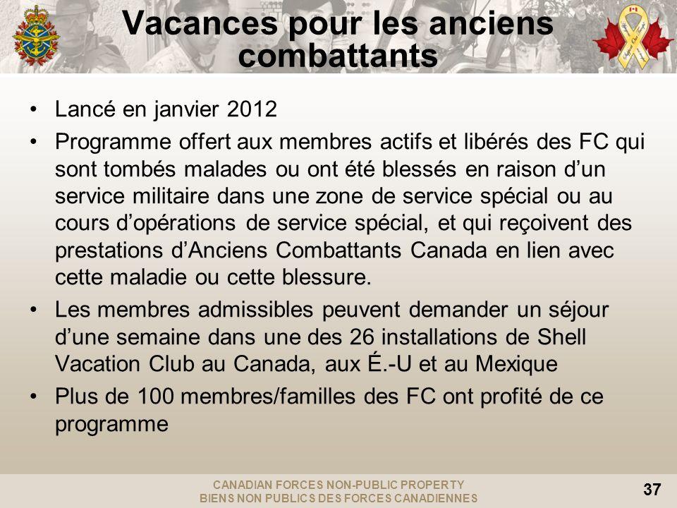 CANADIAN FORCES NON-PUBLIC PROPERTY BIENS NON PUBLICS DES FORCES CANADIENNES 37 Vacances pour les anciens combattants Lancé en janvier 2012 Programme