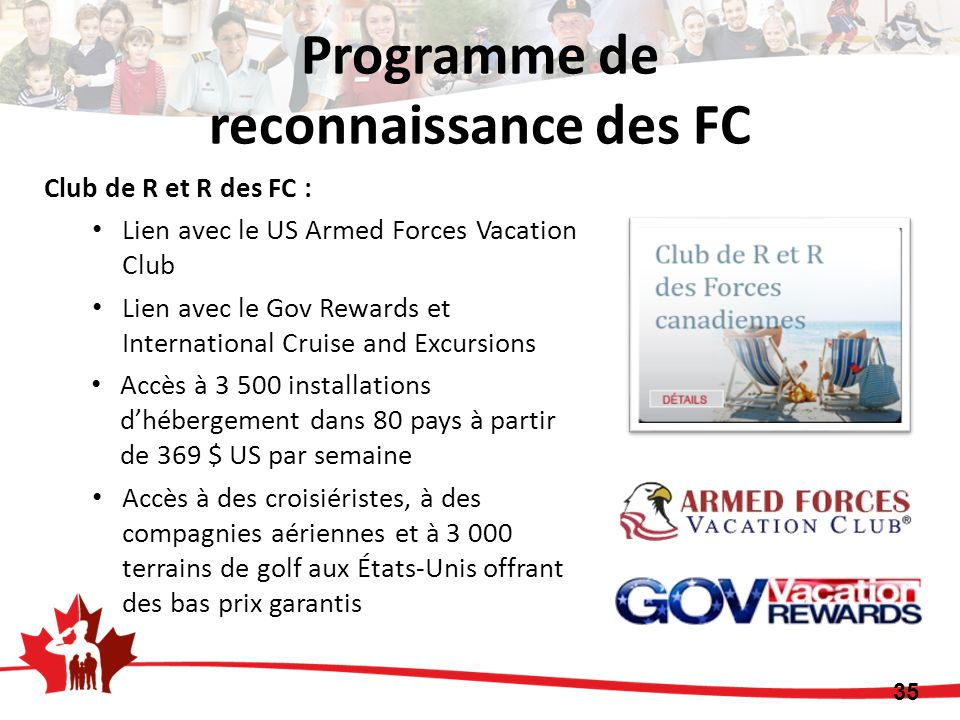 Club de R et R des FC : Lien avec le US Armed Forces Vacation Club Lien avec le Gov Rewards et International Cruise and Excursions Accès à 3 500 insta