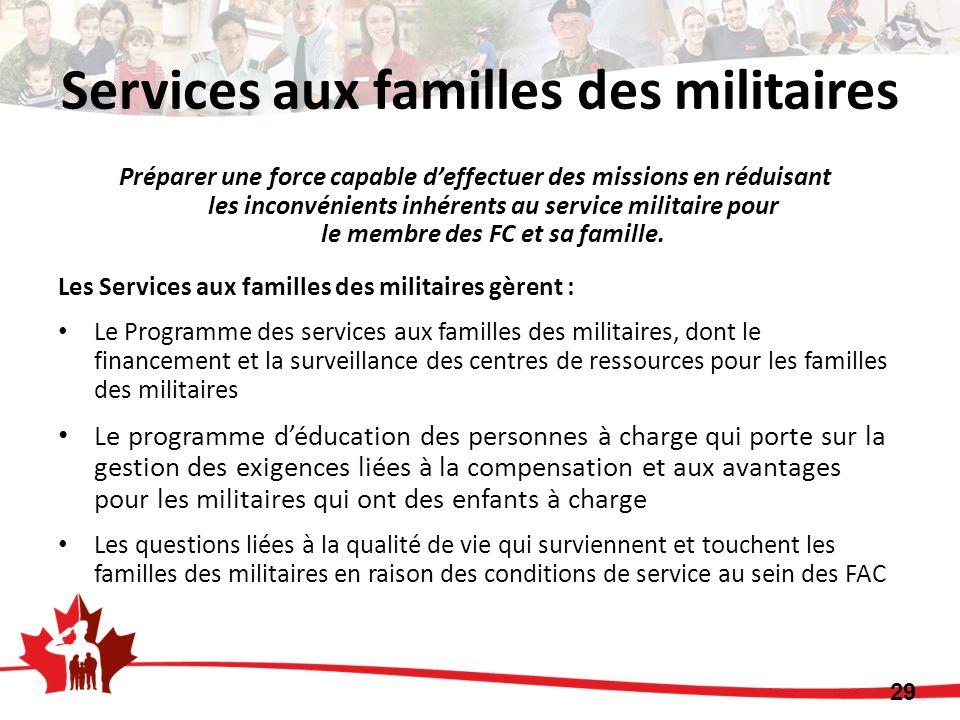 Préparer une force capable deffectuer des missions en réduisant les inconvénients inhérents au service militaire pour le membre des FC et sa famille.