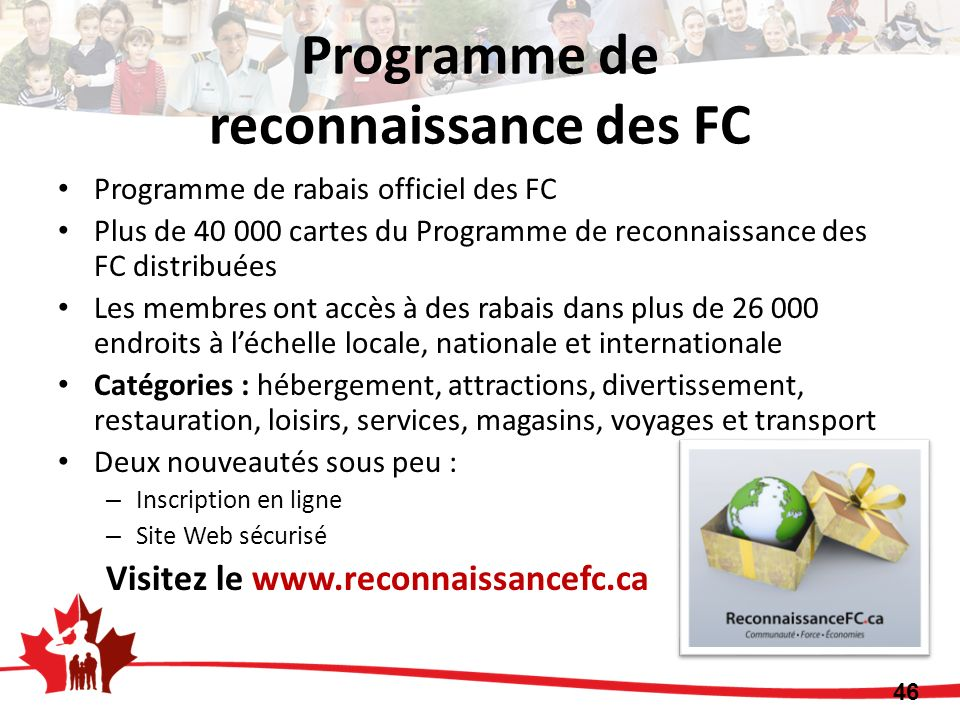 Programme de rabais officiel des FC Plus de 40 000 cartes du Programme de reconnaissance des FC distribuées Les membres ont accès à des rabais dans pl