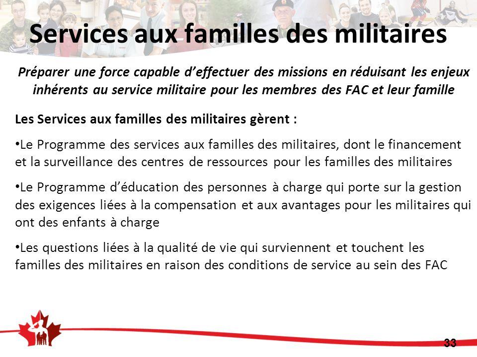 Préparer une force capable deffectuer des missions en réduisant les enjeux inhérents au service militaire pour les membres des FAC et leur famille Les