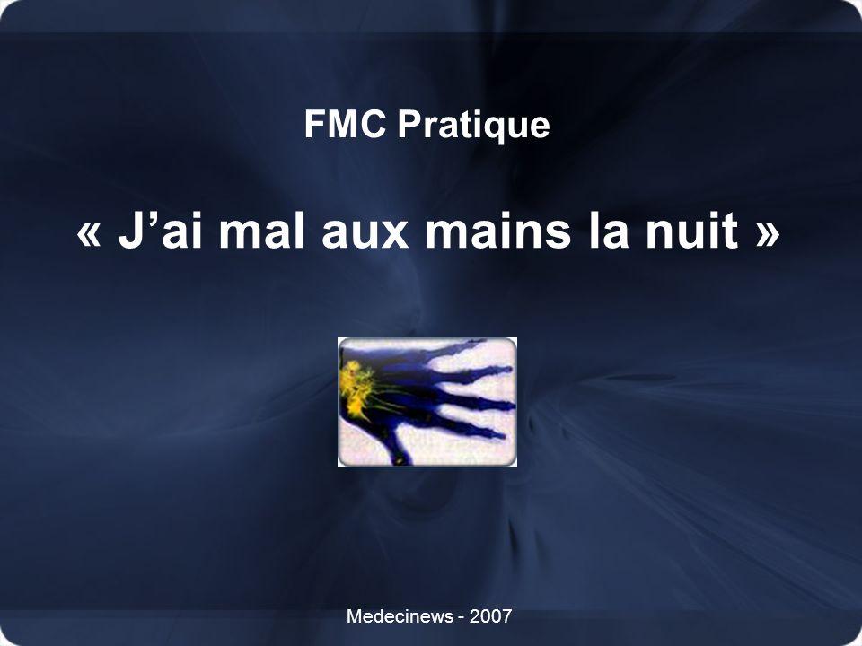 Medecinews - 2007 « Jai mal aux mains la nuit » FMC Pratique