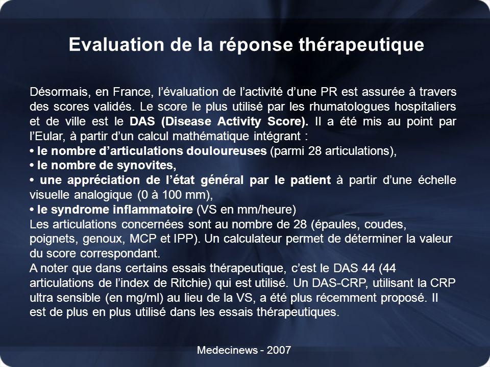 Evaluation de la réponse thérapeutique Medecinews - 2007 Désormais, en France, lévaluation de lactivité dune PR est assurée à travers des scores valid