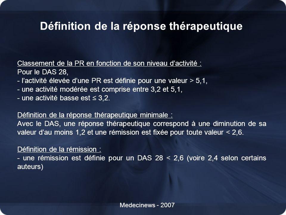 Définition de la réponse thérapeutique Medecinews - 2007 Classement de la PR en fonction de son niveau dactivité : Pour le DAS 28, - lactivité élevée