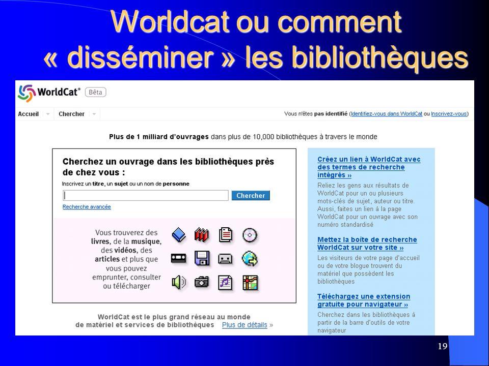 Worldcat ou comment « disséminer » les bibliothèques 19