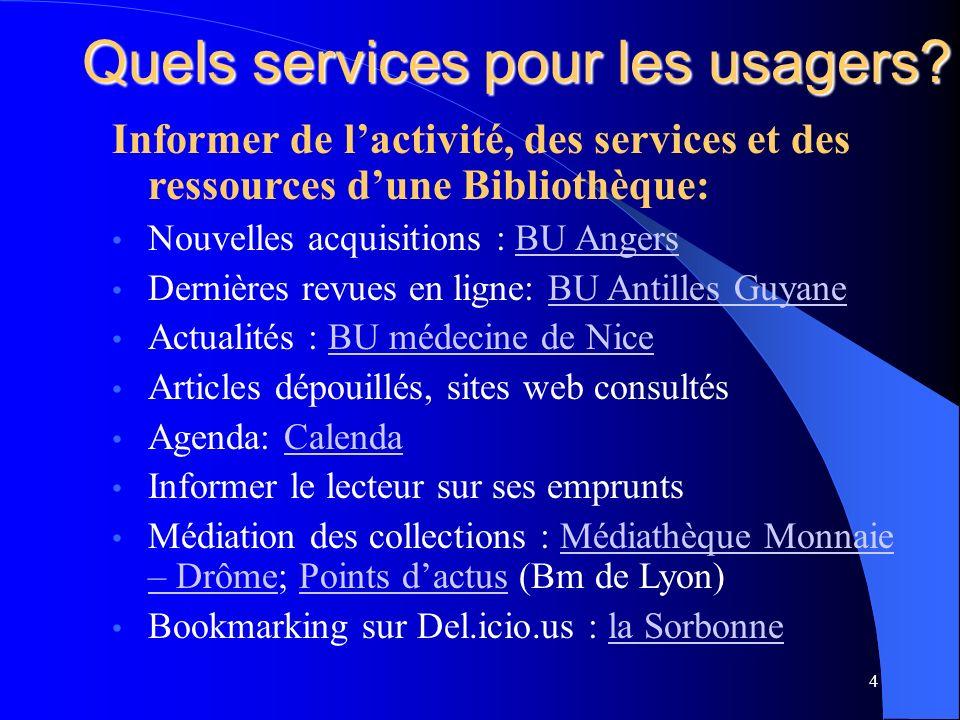 Quels services pour les usagers.